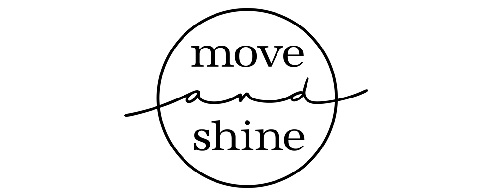 move and shine