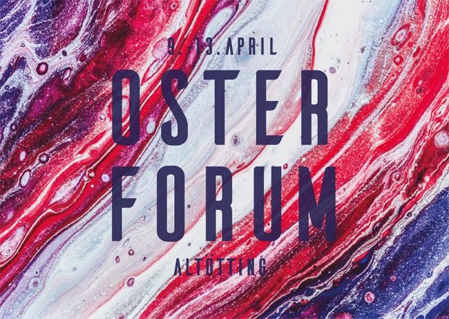 Internationales Osterforum Altötting   9. - 13. April 2020